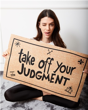 TAKE OFF YOUR JUDGMENT